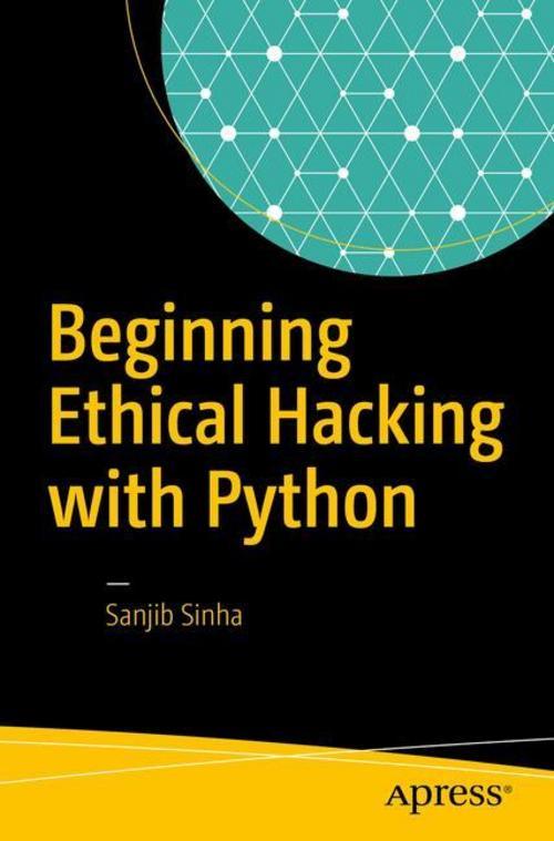 Beginning Ethical Hacking with Python - Sanjib Sinha -  9781484225400